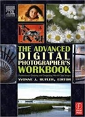 The Advanced Digital Photographers Workbook : Professionals Creating And Outputting World-Class Images