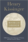 World Order: Reflections on Character of Nations and the Course of History