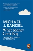 What Money Cant Buy : The Moral Limits of Markets