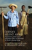China's Silent Army : The Pioneers, Traders, Fixers and Workers who Are Remaking The World in BeijingsImage