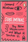 Subliminal : The New Vnconscious And What It Teaches Us