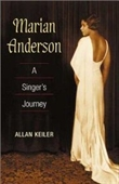 Marian Anderson: A Singers Journey (Music In American Life)