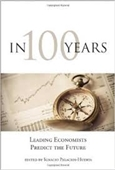 In 100 Years : Leading Economists Predict The Future