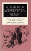 Meditations On Modern Political Thought: Masculine/Feminine Themes From Luther To Arendt (Women And Politics.)