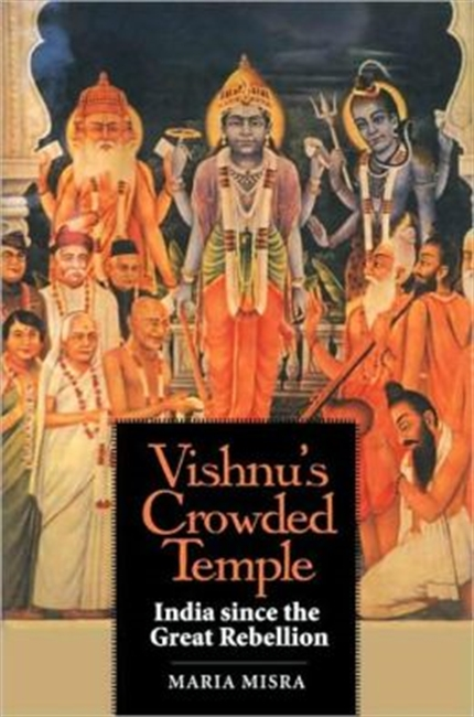 Vishnus Crowded Temple : India Since The Great Rebellion