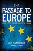 The Passage To Europe : How A Continent Became A Union