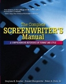 Complete Screenwriters Manual : A Comprehensive Reference Of Format And Style