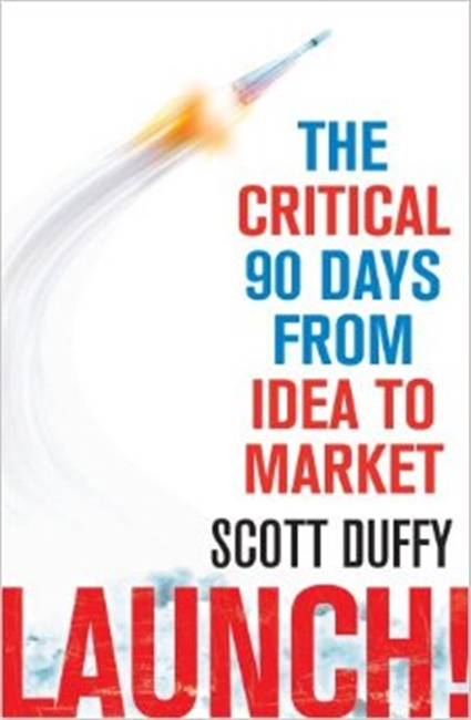 The Critical 90 Days From Idea to Market Launch!