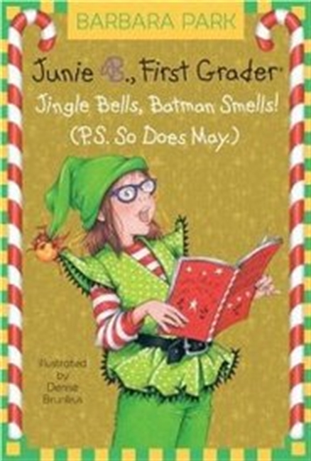 Junie B., First Grader: Jingle Bells, Batman Smells! (P.S. So Does May.) (A Stepping Stone Book(TM))