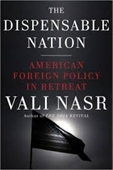 The Dispensable Nation : American Foreign Policy in Retreat