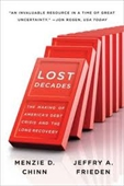 Lost Decades : The Making of Americas Debt Crisis And The Long Recovery
