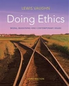 Doing Ethics : Moral Reasoning And Contemporary Issues