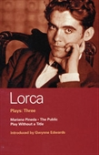 Lorca Plays: 3: The Public , Play without a Title , Mariana Pineda (Methuen World Classics) (Vol 3)