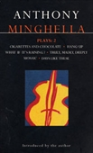 Minghella Plays: 2: Cigarettes & Chocolate; Hang-up; What If Its Raining?; Truly Madly Deeply; Mosaic; Days Like These! (Methuen Contemporary Dramatists)