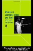 Women In Dramatic Place And Time: Contemporary Female Characters On Stage