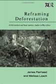 Reframing Deforestation: Global Analyses And Local Realities: Studies In West Africa (Global Environmental Change Series)