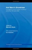 Karl Marxs Grundrisse : Foundations of The Critique of Political Economy 150 Years Later