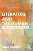 Literature And The Human : Criticism, Theory, Practice
