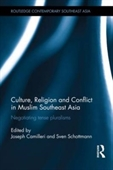 Culture, Religion And Conflict in Muslim Southeast Asia : Negotiating Tense Pluralisms