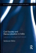 Civil society And Democratization in India : Institutions, Ideologies and Interests