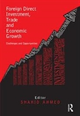 Foreign Direct Investment, Trade And Economic Growth : Exploring Challenges And Opportunities
