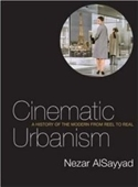Cinematic Urbanism: A History Of The Modern From Reel To Real