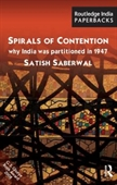 Spirals of Contention why India Was Partitioned in 1947