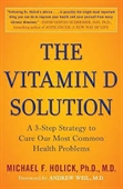 The Vitamin D Solution : A3-Step Strategy To Cure Our Most Common Health Problems