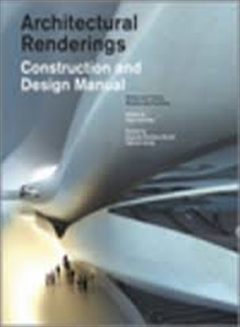 Architectural Renderings : Construction And Design Manual