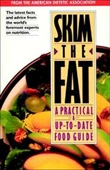 Skim The Fat: A Practical & Up-To-Date Food Guide