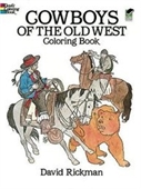 Cowboys Of The Old West Coloring Book (Dover Pictorial Archives)