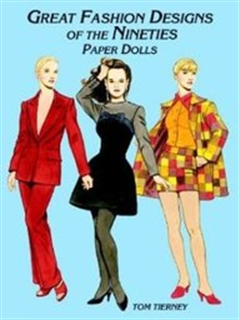 Great Fashion Designs Of The Nineties Paper Dolls (History Of Costume)