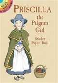 Priscilla the Pilgrim Girl Sticker Paper Doll (Dover Little Activity Books Paper Dolls)