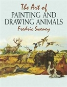 The Art Of Painting And Drawing Animals (Dover Books On Art Instruction)