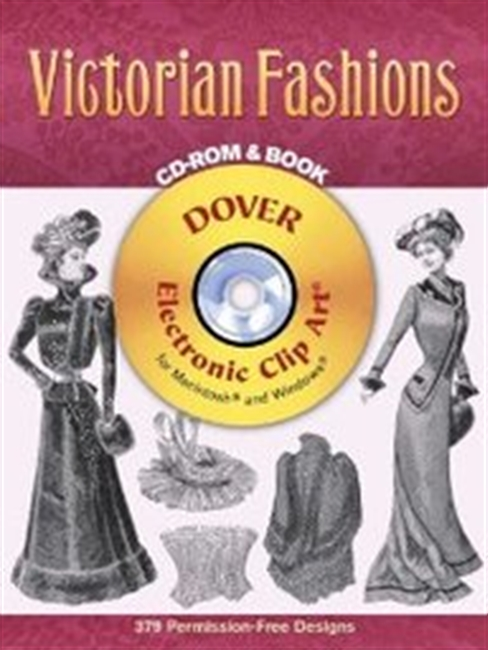 Victorian Fashions Cd-Rom And Book (Dover Electronic Clip Art)