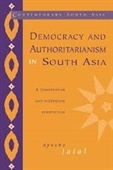 Democracy And Authoritarianism In South Asia : A Comparative And Historical Perspective