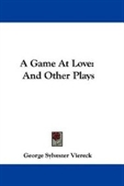 A Game At Love: And Other Plays