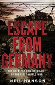 Escape From Germany : The Greatest Pow Break-Out Of The First World War