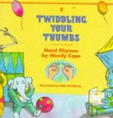 Twiddling Your Thumbs: Hand Rhymes by Wendy Cope (Childrens paperback picture book)