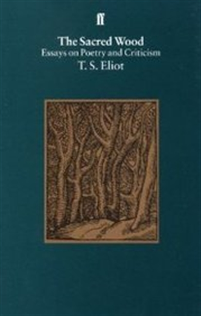 The Sacred Wood : Essays On Poetry And Criticism