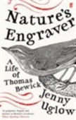 Natures Engraver: A Life Of Thomas Bewick