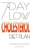7 Day Low Cholesterol Diet Plan: To Change Your Eating Habits For Life