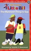 The Meanest Thing To Say: A Little Bill Book for Beginning Readers, Level 3 (Oprahs Book Club)