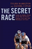 The Secret Race : Inside The Hidden World of The Tour De France: Doping, Cover-ups, And Winning At All Costs