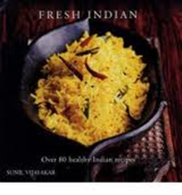 Fresh Indian : Over 80 Healthy Indian Recipes