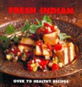 Fresh Indian: Over 70 Healthy Recipes (Fresh...)