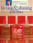Debbie Travis Painted House : Living & Dining Rooms ; 60 stylish Projects To Transform Your Home
