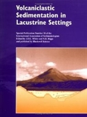 Volcaniclastic Sedimentation In Lacustrine Settings: Special Publication 30 Of The Ias (International Association Of Sedimentolo