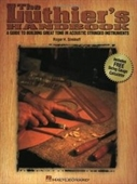 The Luthiers Handbook: A Guide To Building Great Tone In Acoustic Stringed Instruments