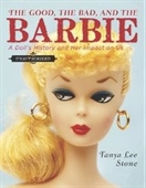 The Good, The Bad, And The Barbie: A Dolls History And Her Impact On Us
